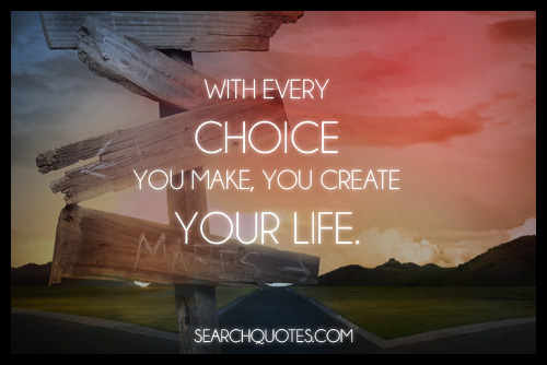 Quotes About Making Bad Choices. QuotesGram