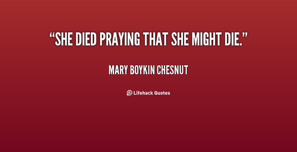 Mary Boykin Chesnut Quotes. QuotesGram