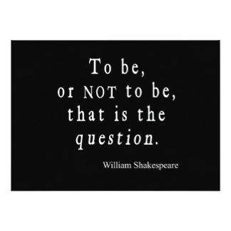 To Be Or Not To Be Quote - All About Quotes Ideas