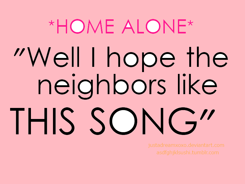 Being Home Alone Quotes Quotesgram