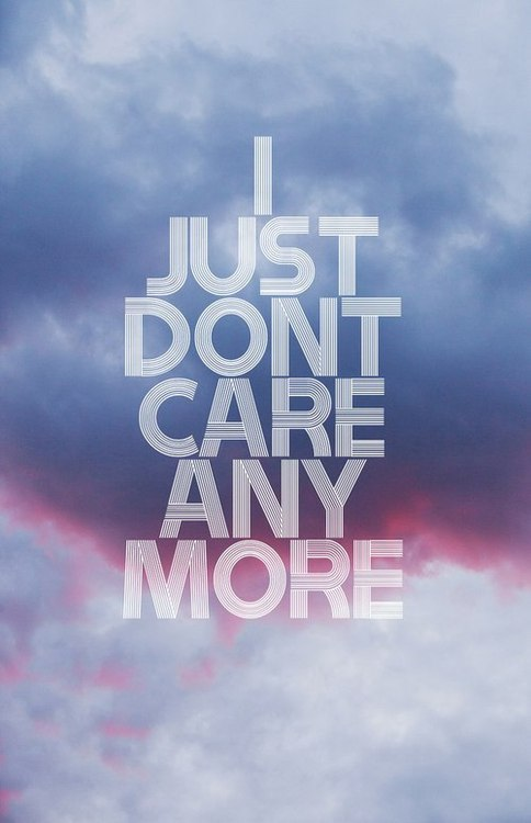 Quotes About Not Caring. QuotesGram