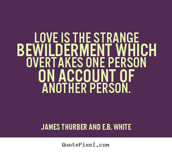 Quotes About Love Quirky : Strange Love Quotes. QuotesGram