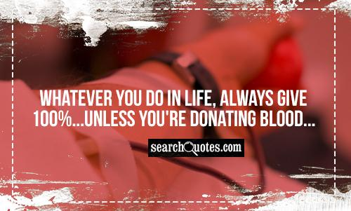 Funny Blood In Blood Out Quotes: Giving Blood Quotes. QuotesGram