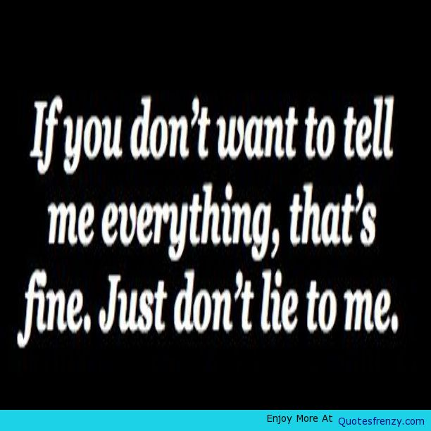 I Hate Lies Quotes: Quotes About Being Lied Too. QuotesGram
