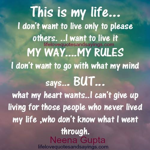 Quotes I Live My Life Quotesgram