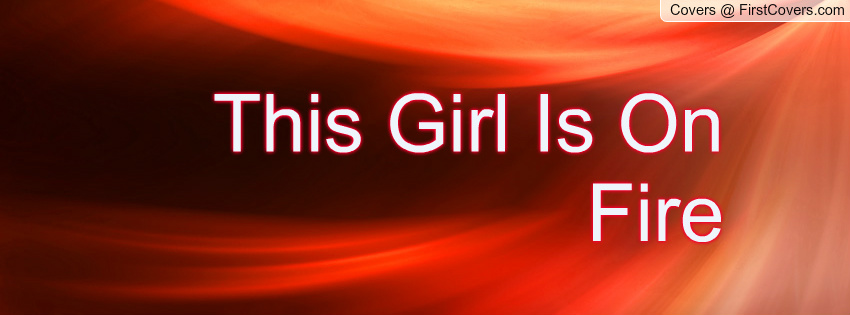 Girl On Fire Quotes. QuotesGram Catching Fire Movie Quotes