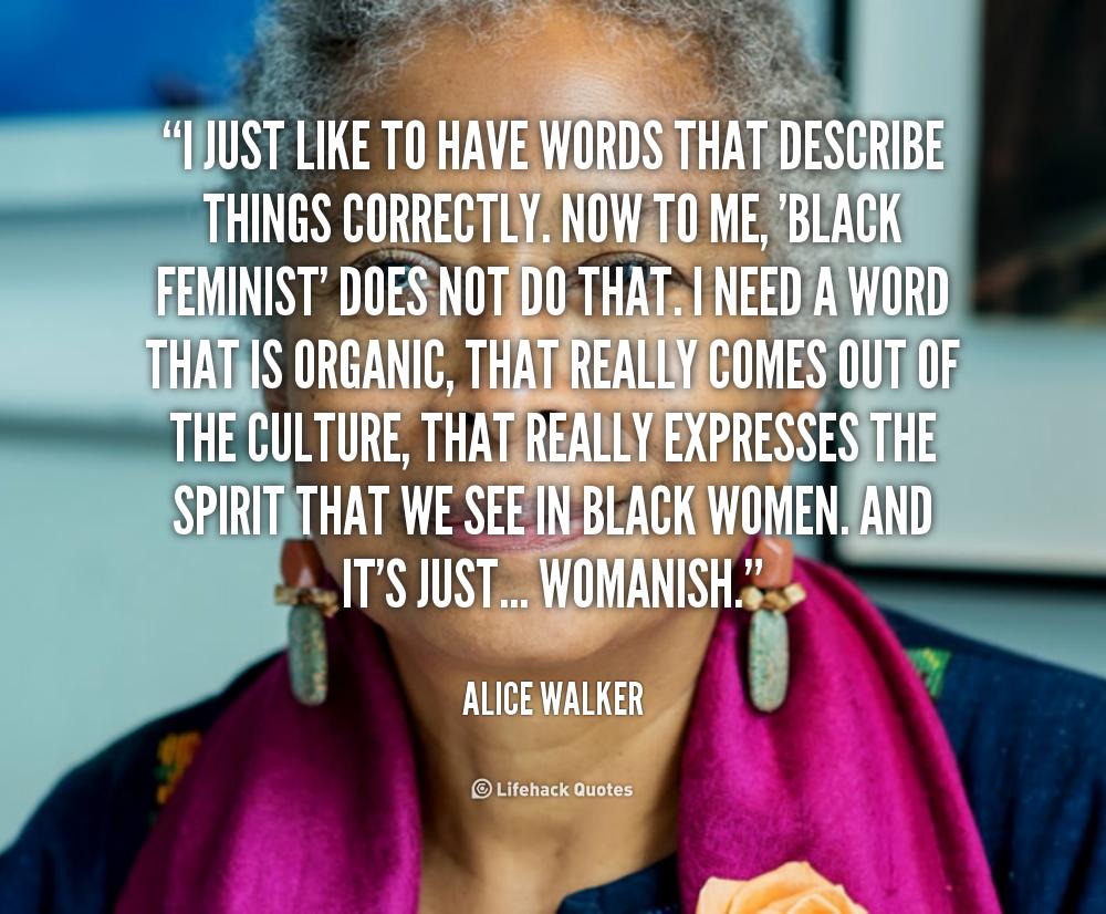 Quotes About Feminism Alice Walker. QuotesGram
