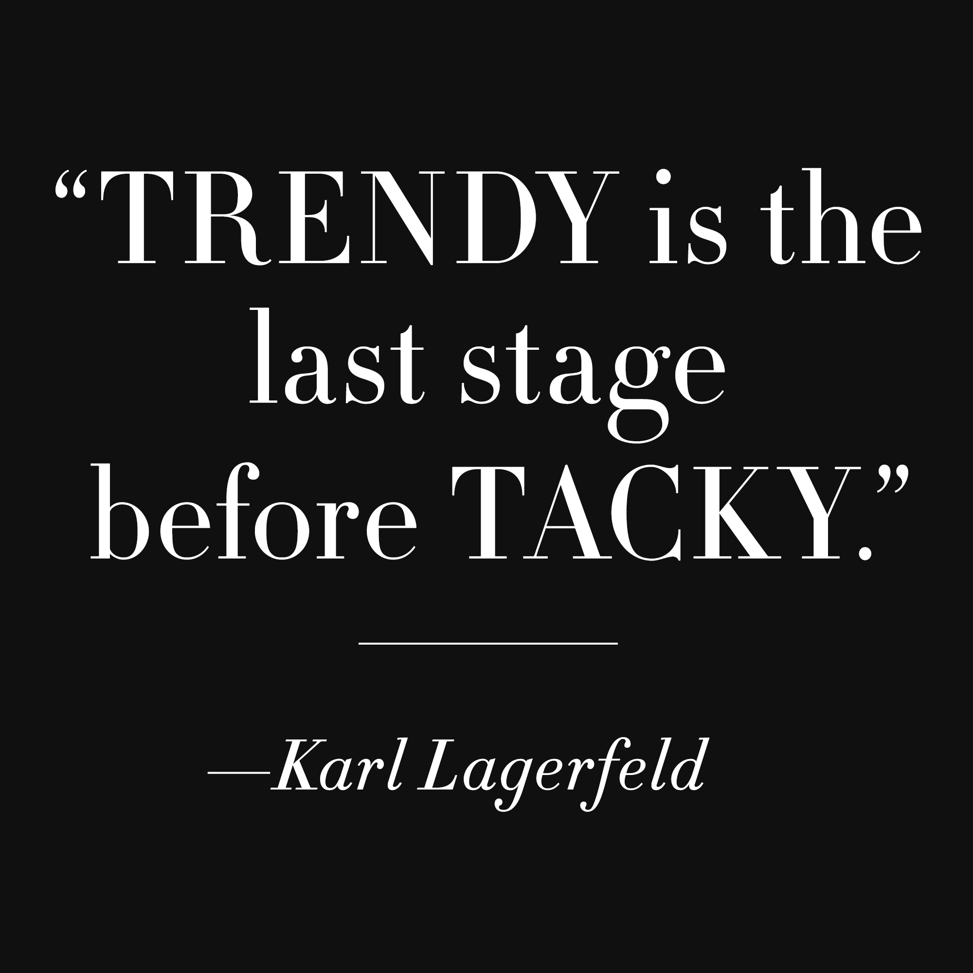 Old School Fashion Quotes: Karl Lagerfeld Fat Quotes. QuotesGram