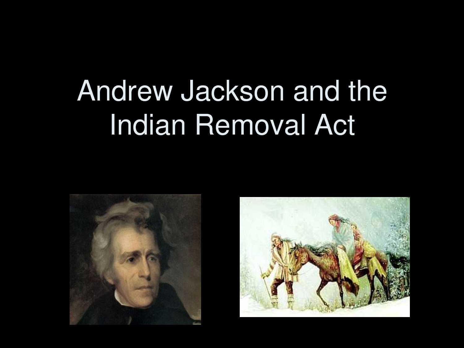 andrew jackson indian removal policy Andrew jackson's indian removal policy was a terrible act in 1830 andrew jackson passed a law that would change native american lives forever this act was the worst act removing the people that had been here way much longer than the english settlers andrew jackson's indian removal policy was informed by his belief.