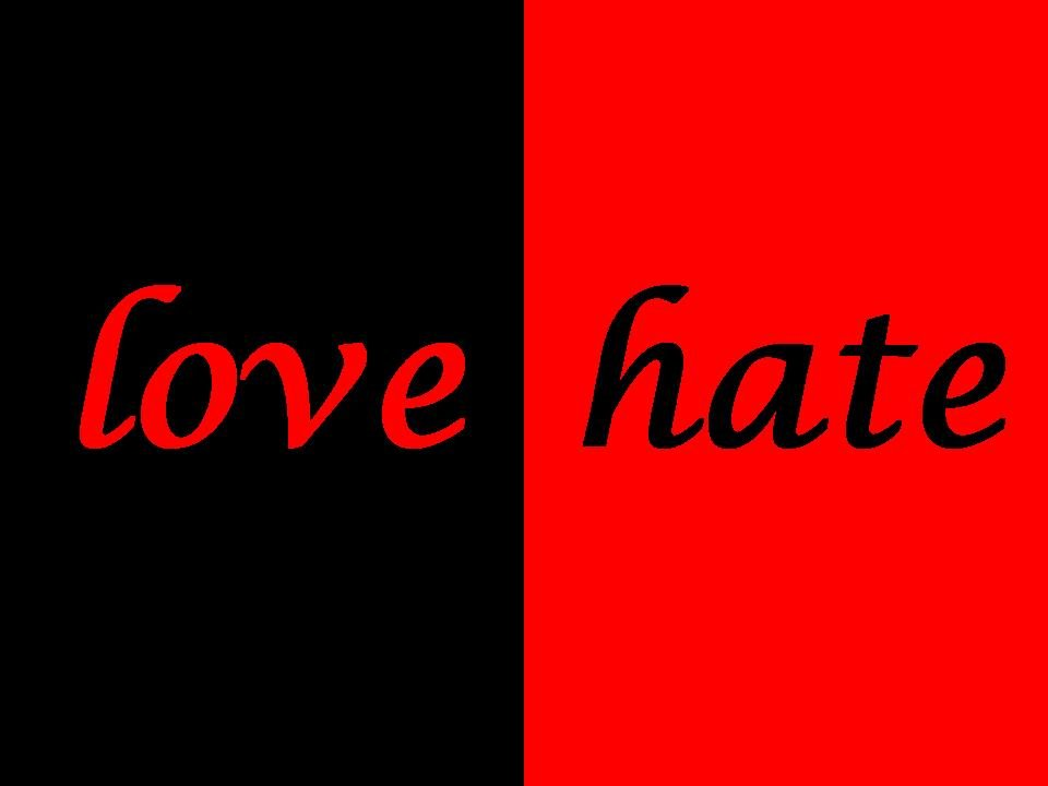 """love vs hate De gualle once said, """"patriotism is when love of your own people comes first nationalism, when hate for people other than your own comes first."""