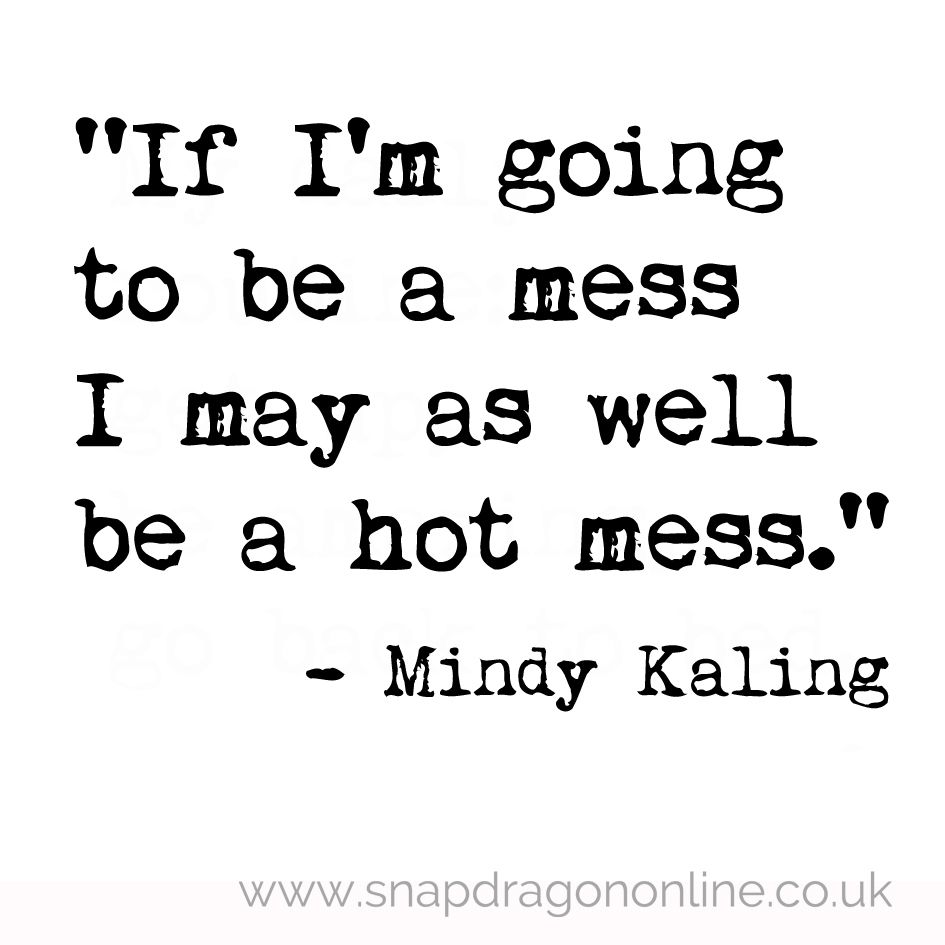 Being A Hot Mess Quotes. QuotesGram