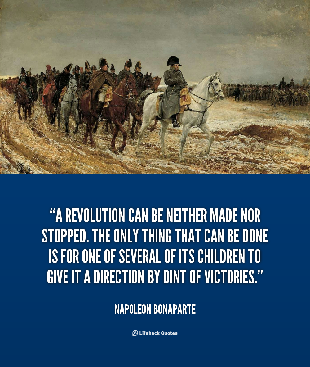 napoleon betrayed the revolution essay Napoleon, the solider, son of the revolution, or so he called himself, staged a coup d'état like nothing ever seen before france was in a chaotic.