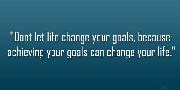 achieving of goals in our life We all have things that we want to achieve in our lives — getting into the better shape, building a successful business, raising a wonderful family, writing a best.