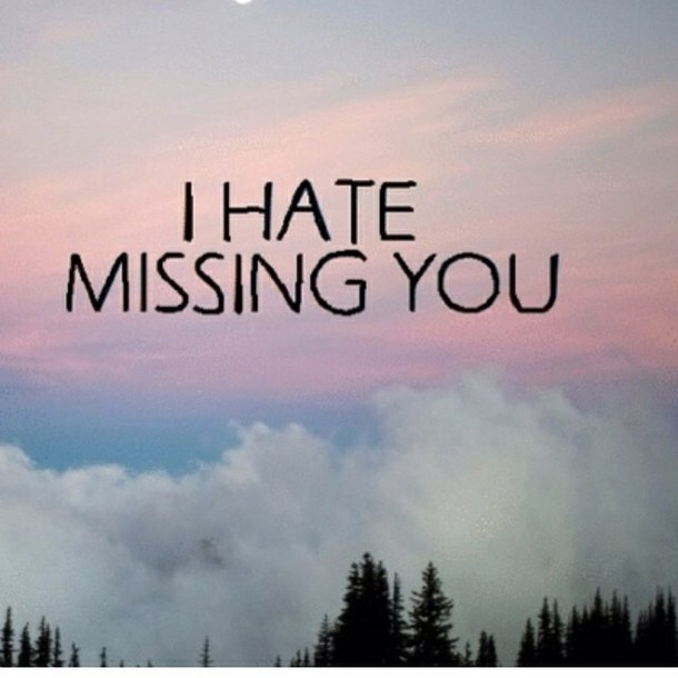 Sad I Miss You Quotes For Friends: I Hate Missing You Quotes. QuotesGram
