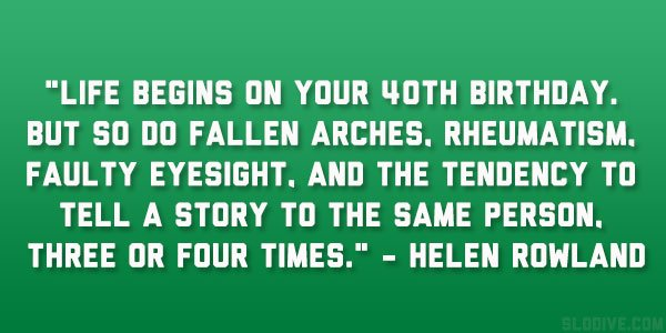 Funny 40th Birthday Quotes For Women Quotesgram