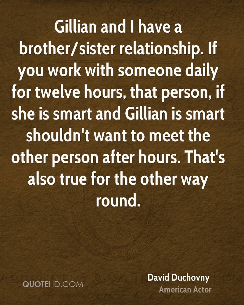 Brother And Sister Relationship Quotes In Gujarati: David Duchovny Quotes. QuotesGram