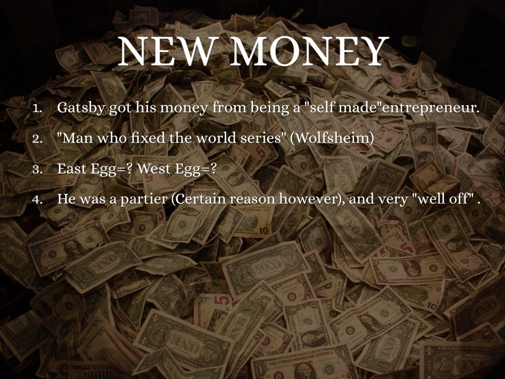 great gatsby new money and old money Freebooksummarycom ✅ september 20th, 2013 east vs west money, just like  anything else, can be new and old some people in our country have been.