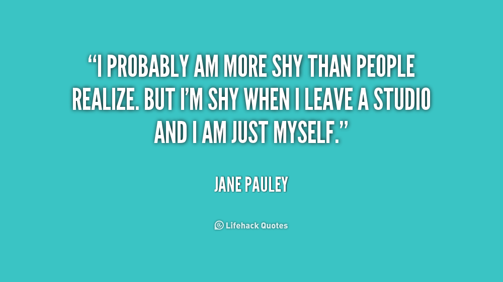 Shy Girl Quotes And Sayings. QuotesGram I Am Quiet Quotes