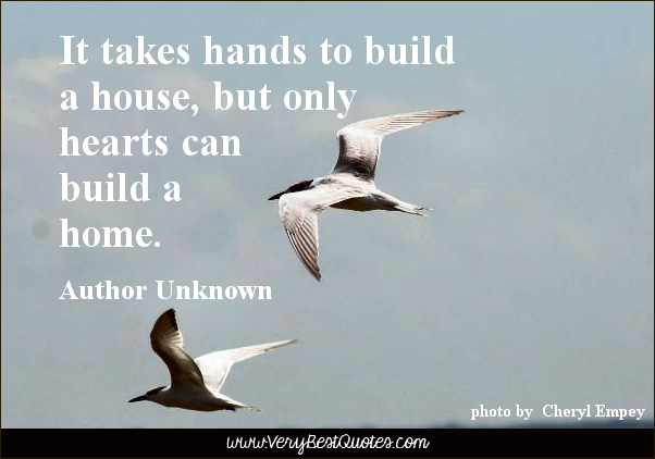 Motivational quotes about home quotesgram for House building quotes