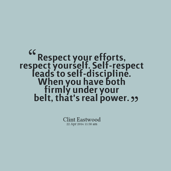 Have Self Respect Quotes. QuotesGram