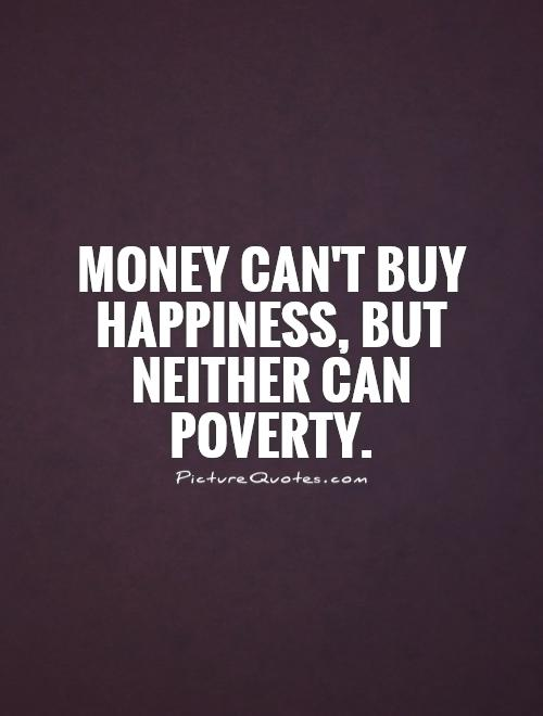 Money Can't Buy Happiness, but it Can Help