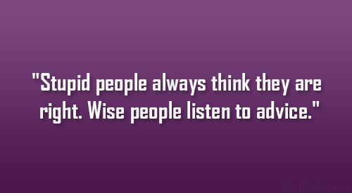 People Who Think They Are Always Right Quotes Quotesgram