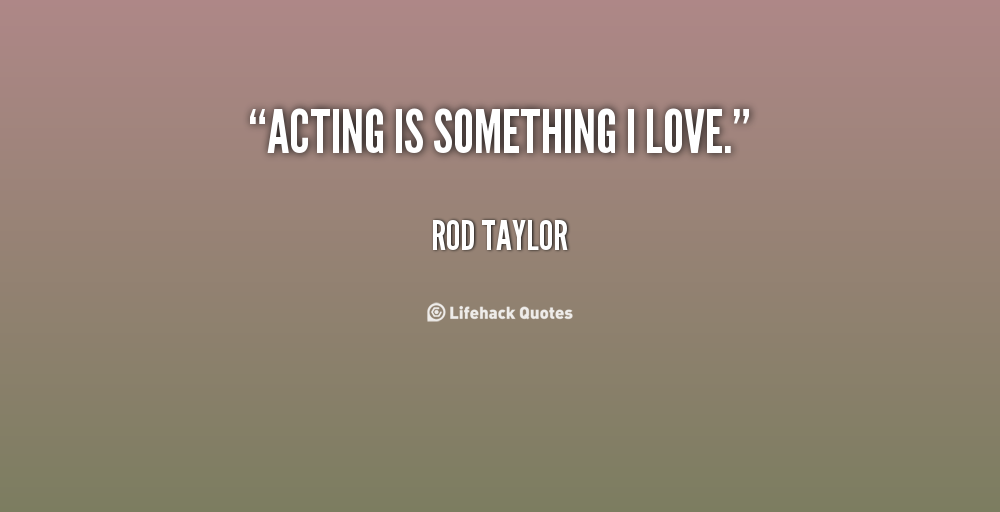 I Love Me Quotes Images: I Love Acting Quotes. QuotesGram