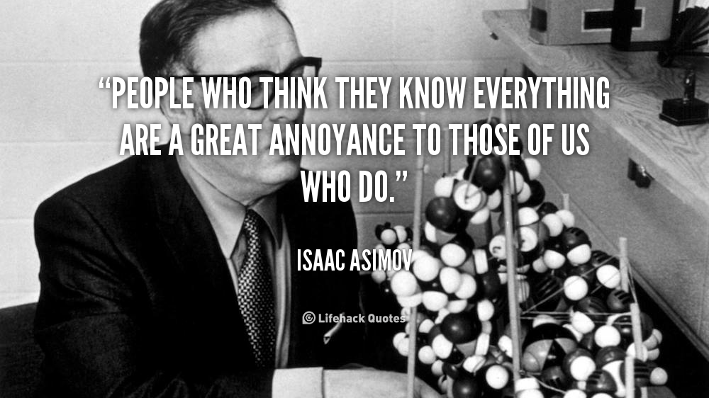People Who Know Everything Quotes. QuotesGram