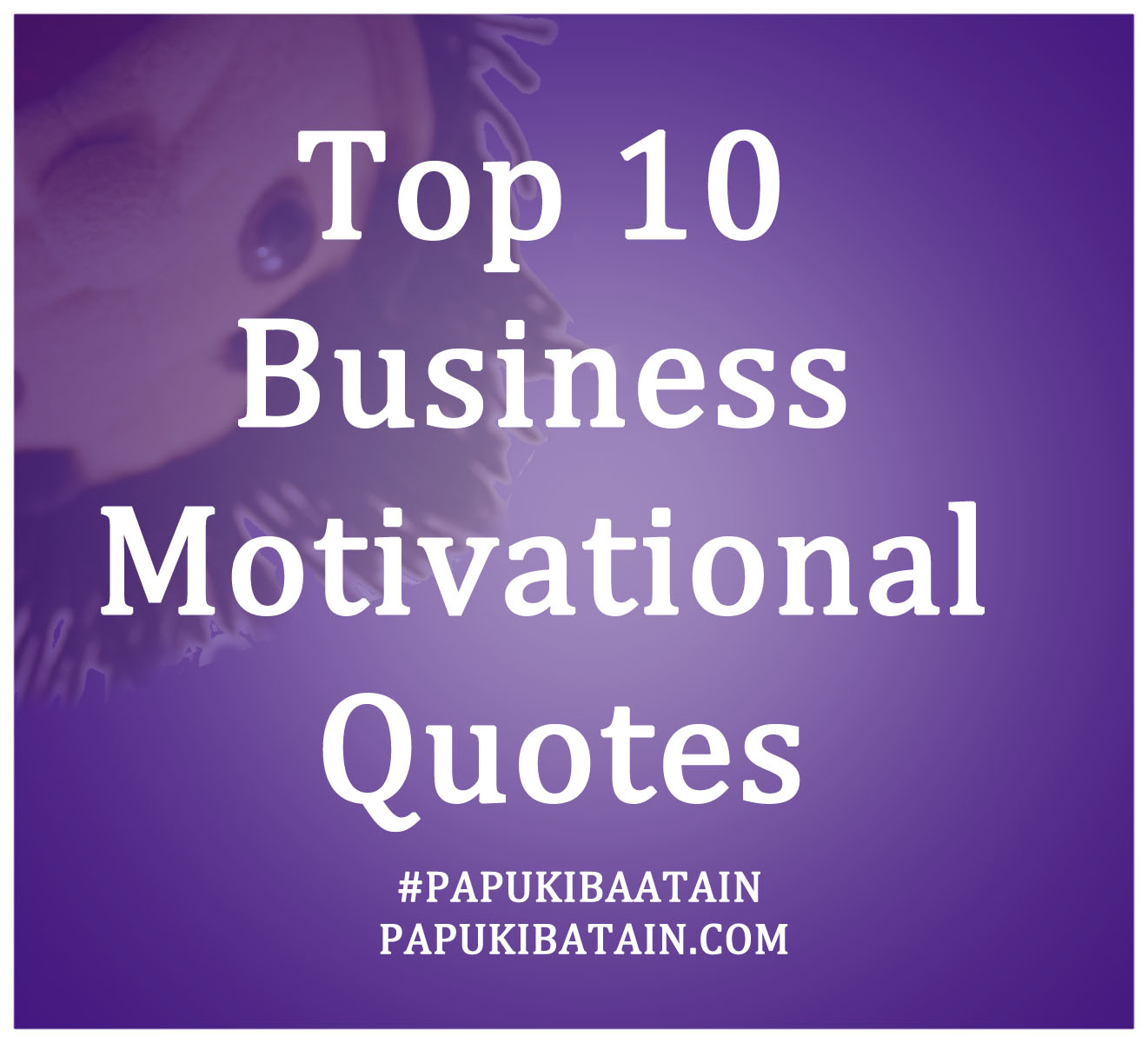 Top 10 Business Quotes. QuotesGram