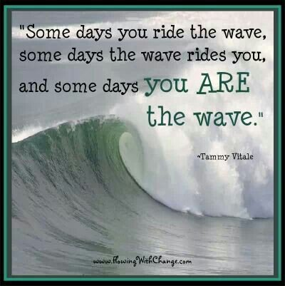 Ride The Waves Quotes Quotesgram