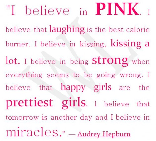 I Believe Quotes And Sayings Quotesgram: I Believe In Pink Audrey Hepburn Quotes. QuotesGram