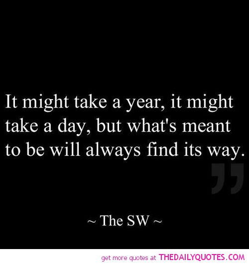 Whats Meant To Be Will Be Quotes. QuotesGram