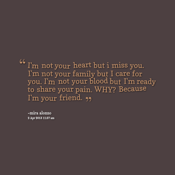 Miss U Quote For Him: Im Not Your Friend Quotes. QuotesGram