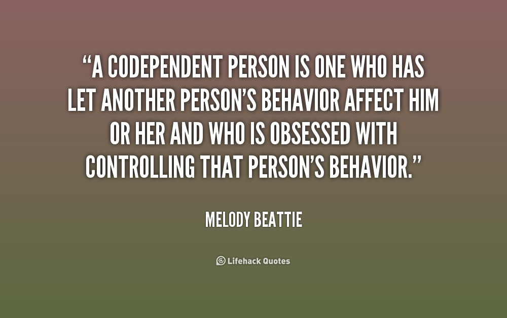 dating a codependent person Individuals can also assume they are in a codependent relationship if people around them have given them feedback that they are too  dating deal-breakers when.
