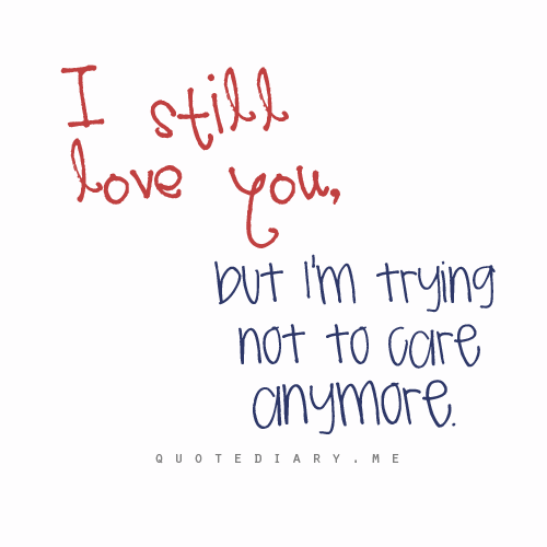 I Care About You Quotes: I Still Care About You Quotes. QuotesGram
