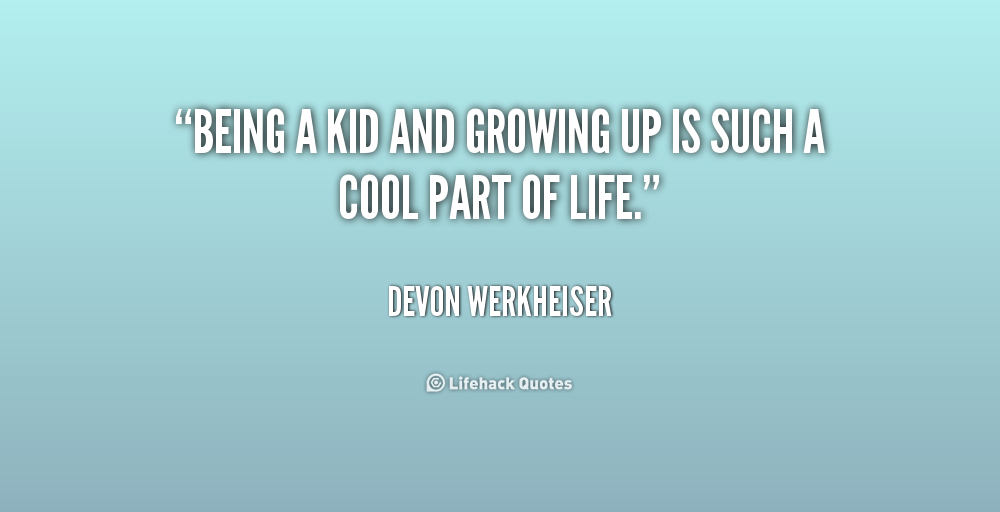 Quotes About Growing Up And Being Responsible. QuotesGram