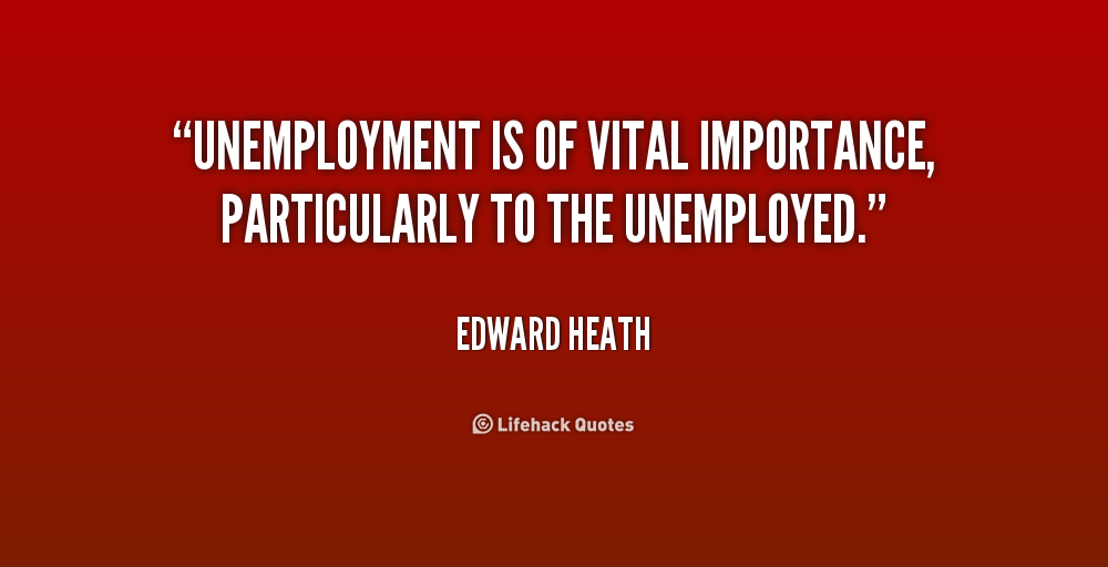 quotes about unemployment essay See the latest news and opinion articles on unemployment at us news.