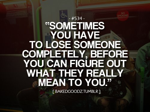 Quotes About Losing Someone You Love Tumblr : Sad Quotes About Losing Someone. QuotesGram