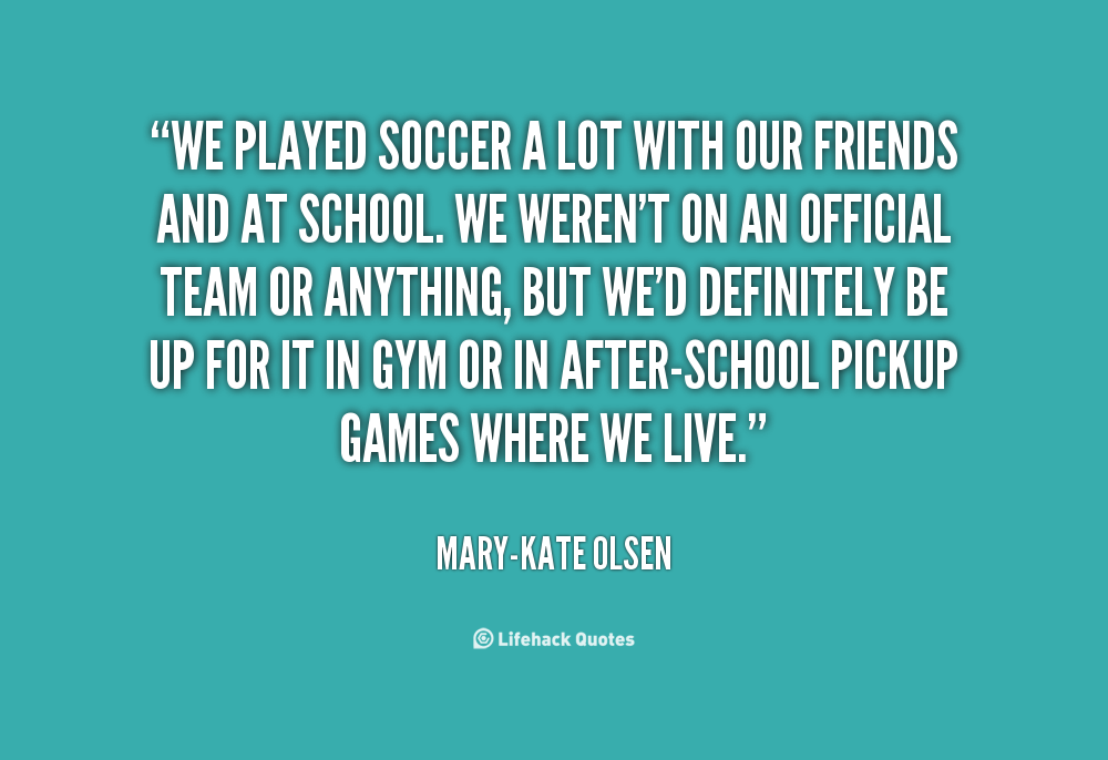 Soccer Friend Quotes. QuotesGram