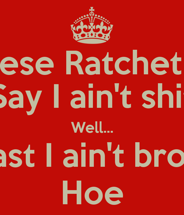Hoes Be Like Picture Quotes: Ratchet Hoes Be Like Quotes