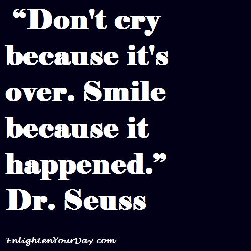 Saying Quotes About Sadness: Dont Cry Dr Seuss Quotes. QuotesGram