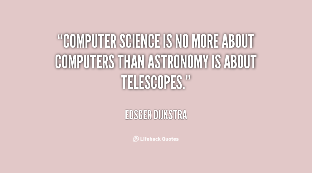 Computer Science Quotes Quotesgram: Edsger Dijkstra Quotes. QuotesGram