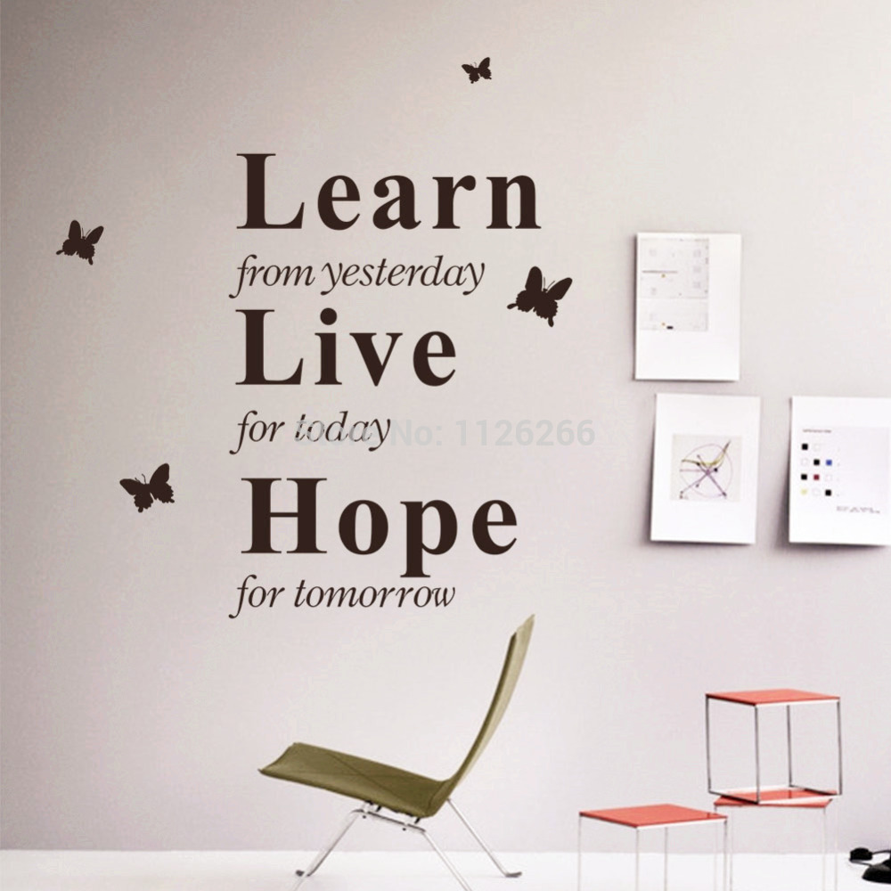 Learn from yesterday live for today quotes quotesgram for Tomorrow s home