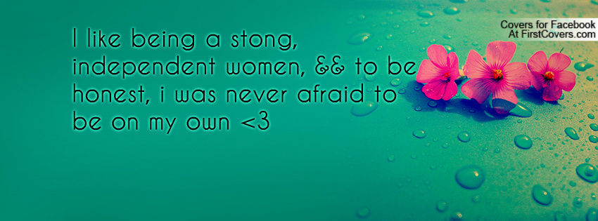 Quotes About Being An Independent Woman And Sexy. QuotesGram