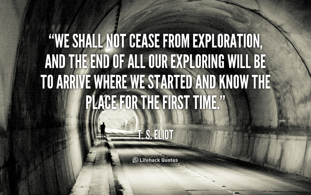 100 Best Sayings About Exploration Exploration Quotes: Ts Eliot Quotes About Nature. QuotesGram