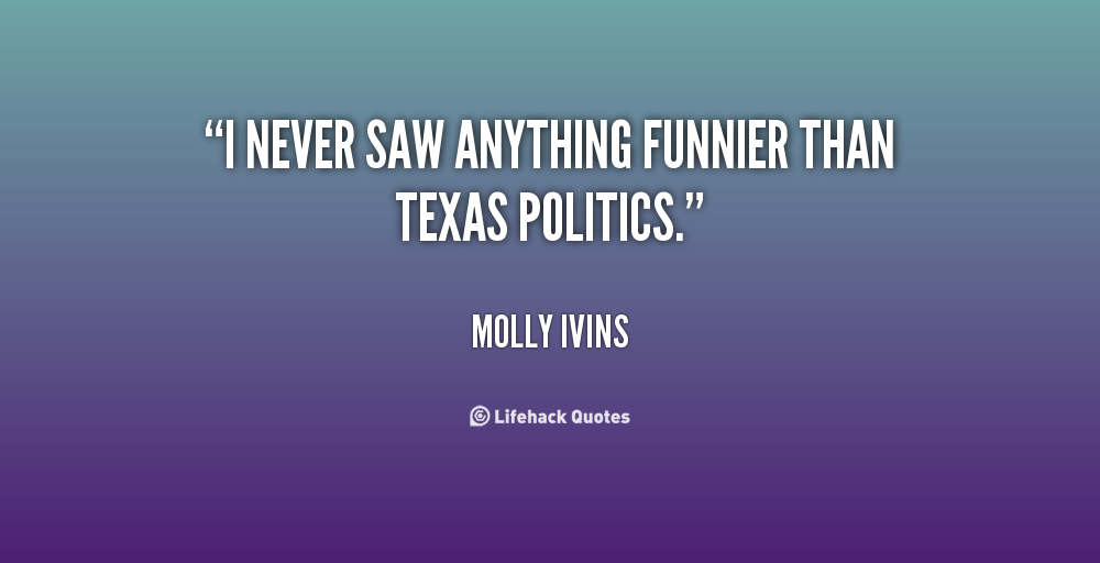 is texas america by molly ivins My favorite left-journalist icon molly ivins would be celebrating her birth on  she' d flown into town from texas and was scheduled to speak that night as  (though , in retrospect, american circa 1995 doesn't look all that bad.