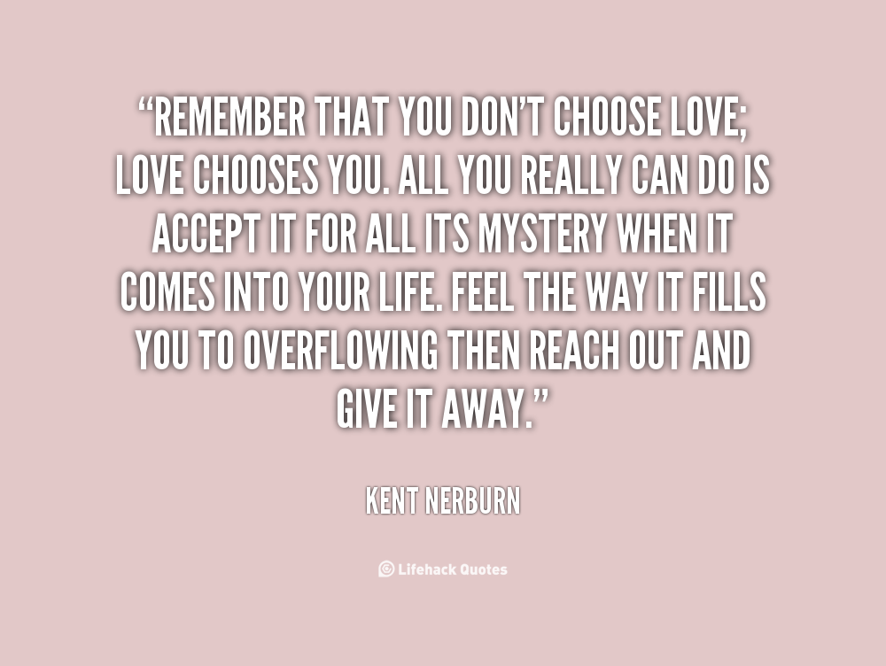 Love Finds You Quote: Choose Love Quotes. QuotesGram