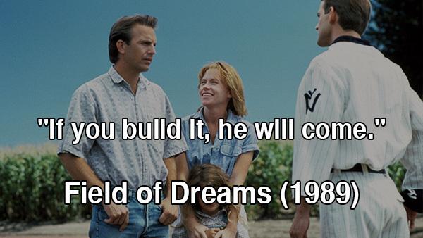 Movie field of dreams quotes
