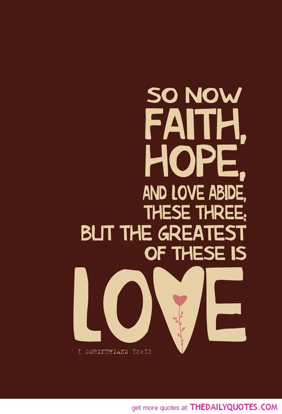 Famous Quotes Faith Hope Love. QuotesGram Quotes About Hope And Love