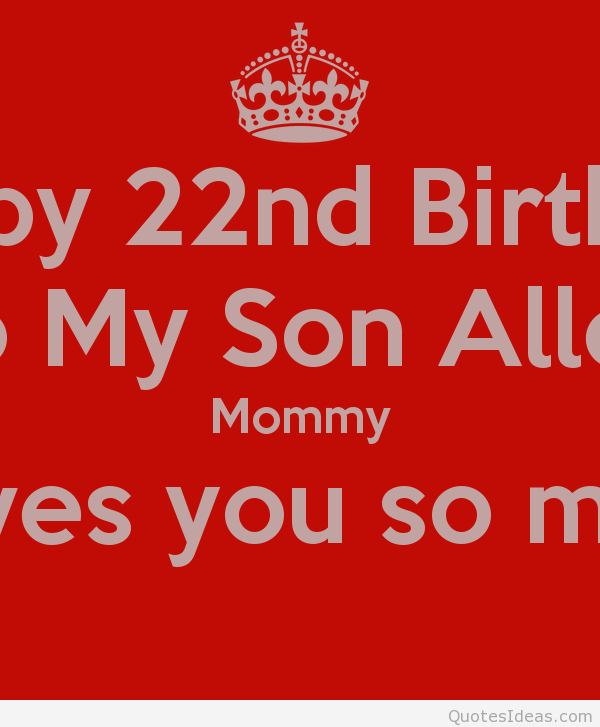 Happy 22 Birthday Son Quotes. QuotesGram